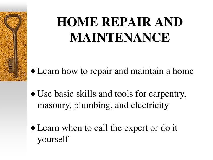 HOME REPAIR AND MAINTENANCE