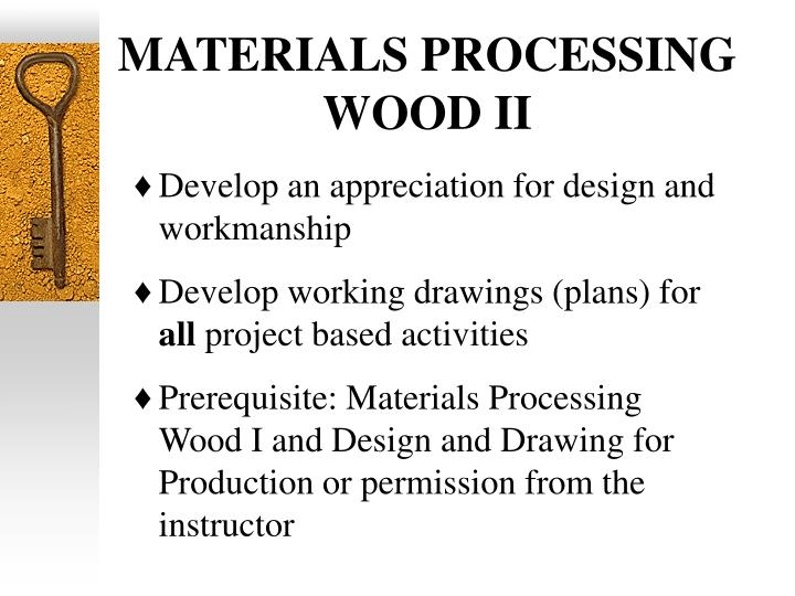MATERIALS PROCESSING WOOD II