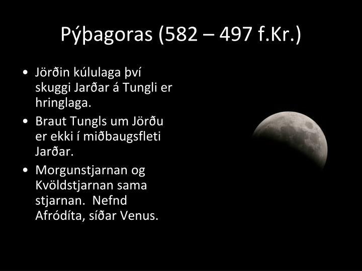 Pýþagoras (582 – 497 f.Kr.)