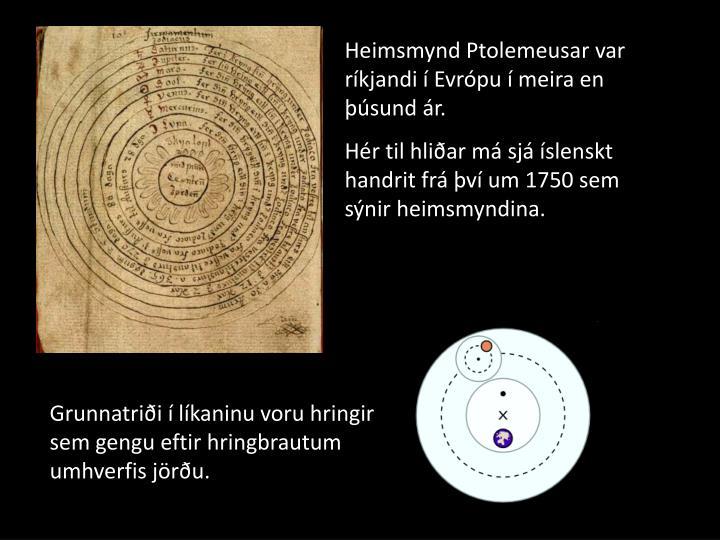 Heimsmynd Ptolemeusar var ríkjandi í Evrópu í meira en þúsund ár.