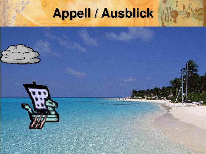 Appell / Ausblick