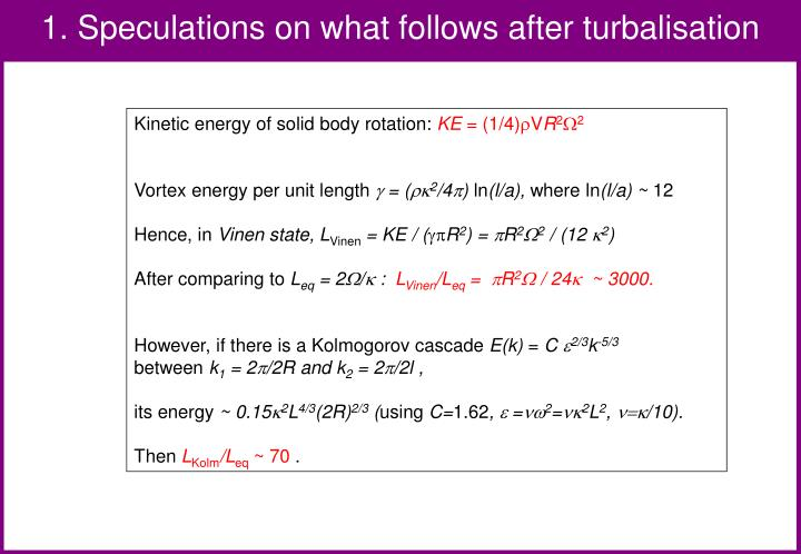 1. Speculations on what follows after turbalisation