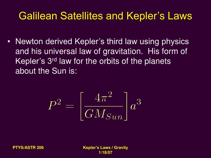 the use of newtons law of universal gravitation and keplers third law of planetary motion to find th 922 kepler's third law and circular motion newton's universal law of gravitation describes the of gravity on planetary orbits once newton realized that.