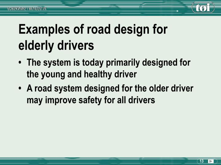 Examples of road design for elderly drivers