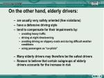 on the other hand elderly drivers