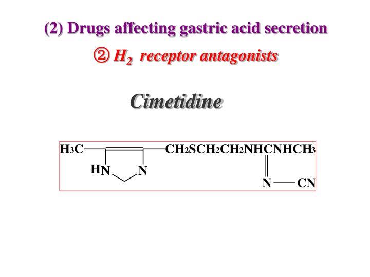 (2) Drugs affecting gastric acid secretion