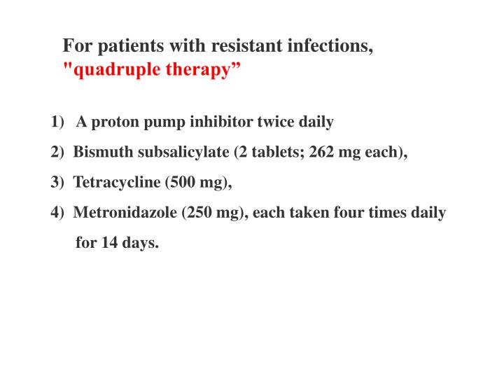 For patients with resistant infections,