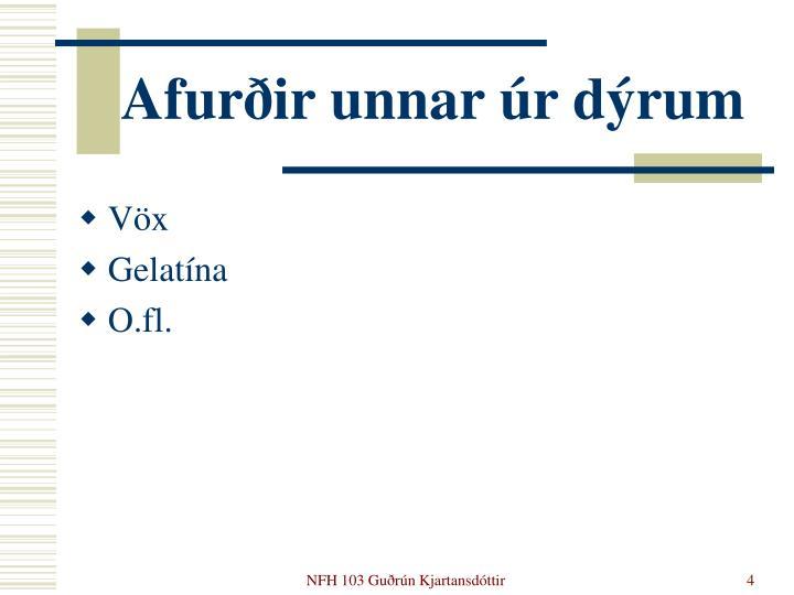 Afurðir unnar úr dýrum