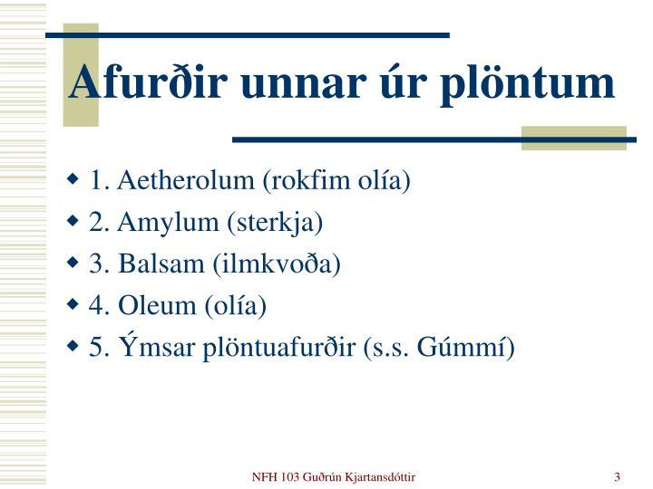 Afurðir unnar úr plöntum