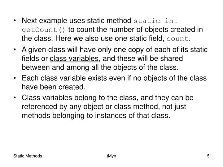 Next example uses static method