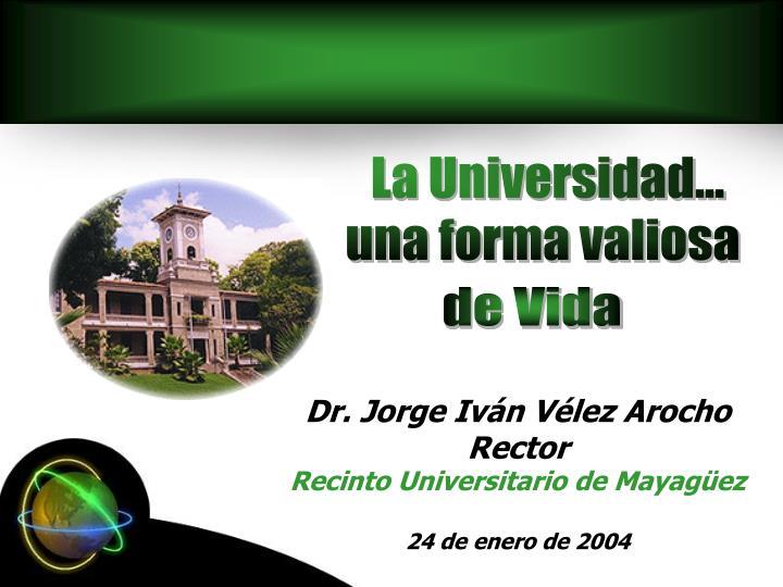 La Universidad...
