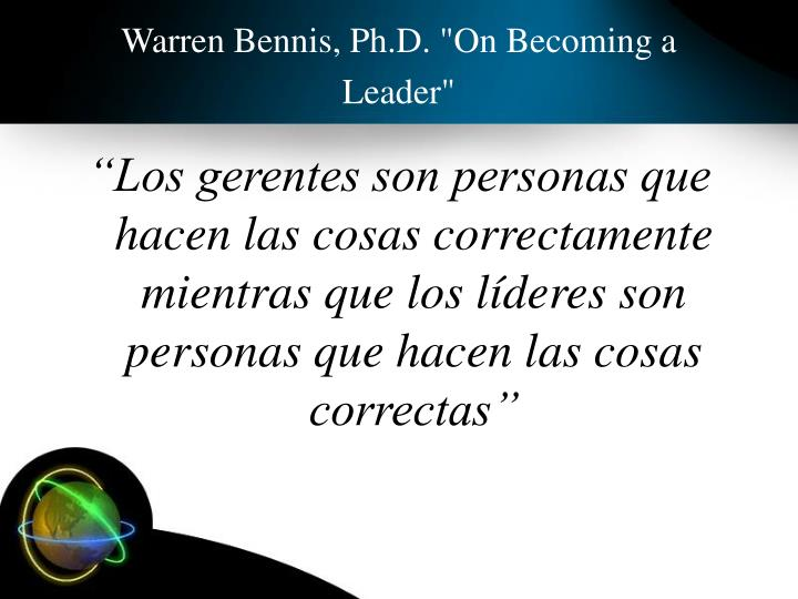 "Warren Bennis, Ph.D. ""On Becoming a Leader"""
