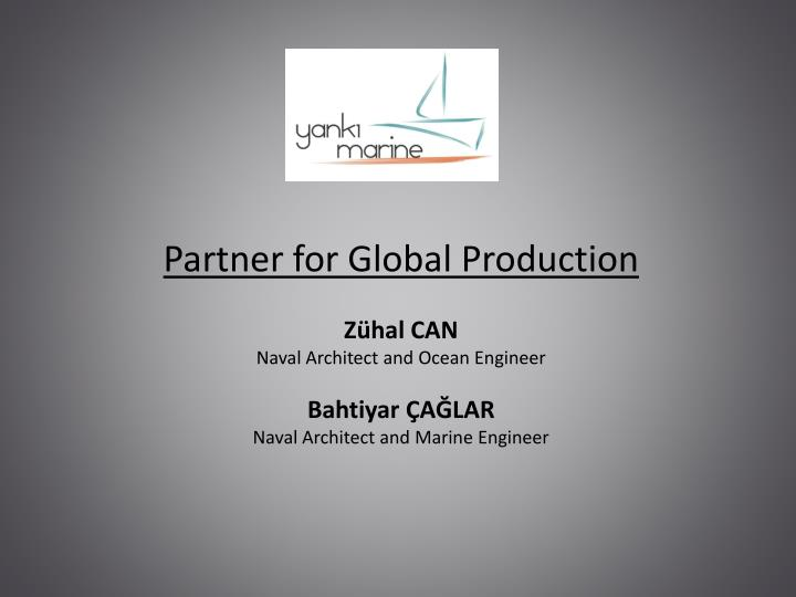 Partner for Global Production
