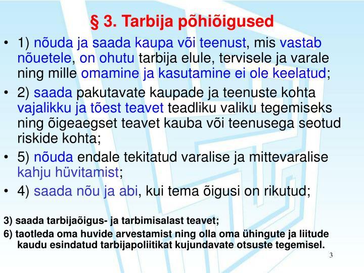 § 3. Tarbija põhiõigused