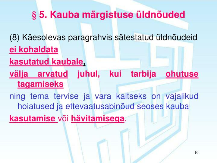§ 5. Kauba märgistuse üldnõuded