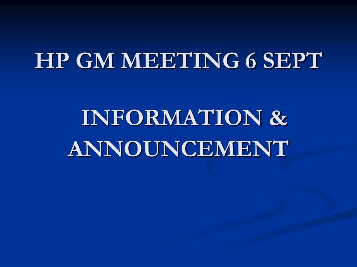 Hp gm meeting 6 sept information announcement