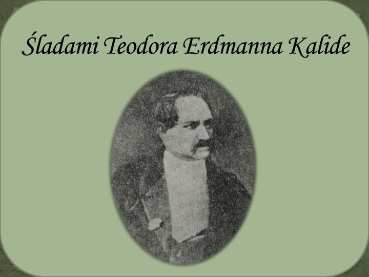 Śladami Teodora Erdmanna