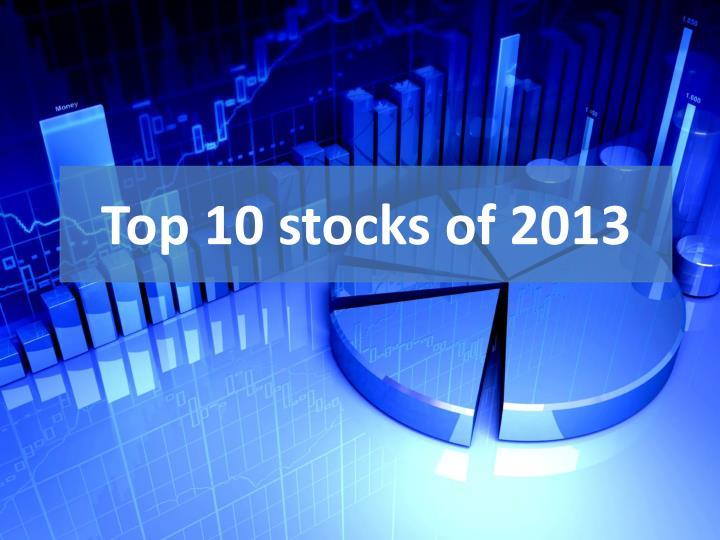 Top 10 stocks of 2013