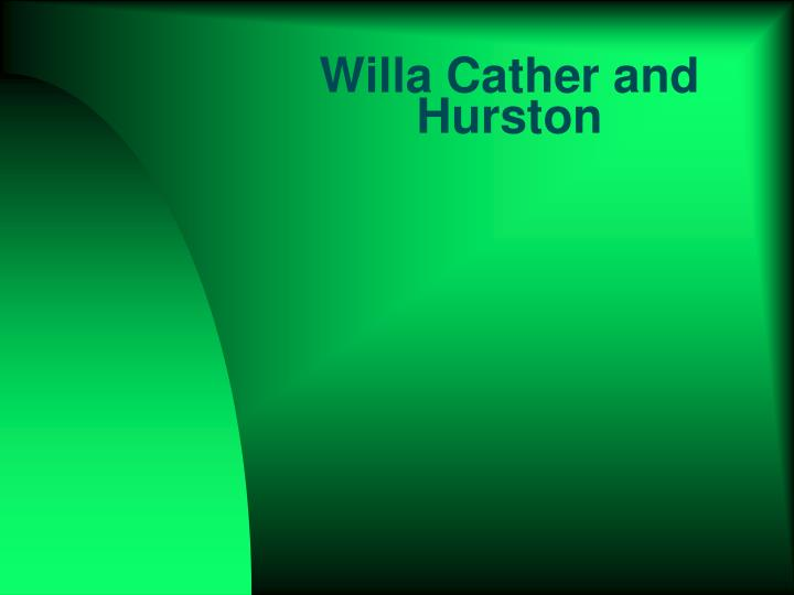 Willa Cather and Hurston