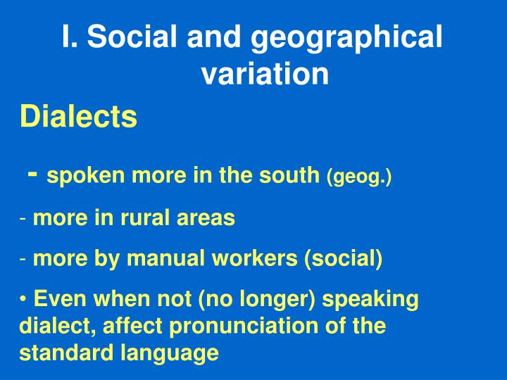 Social and geographical variation