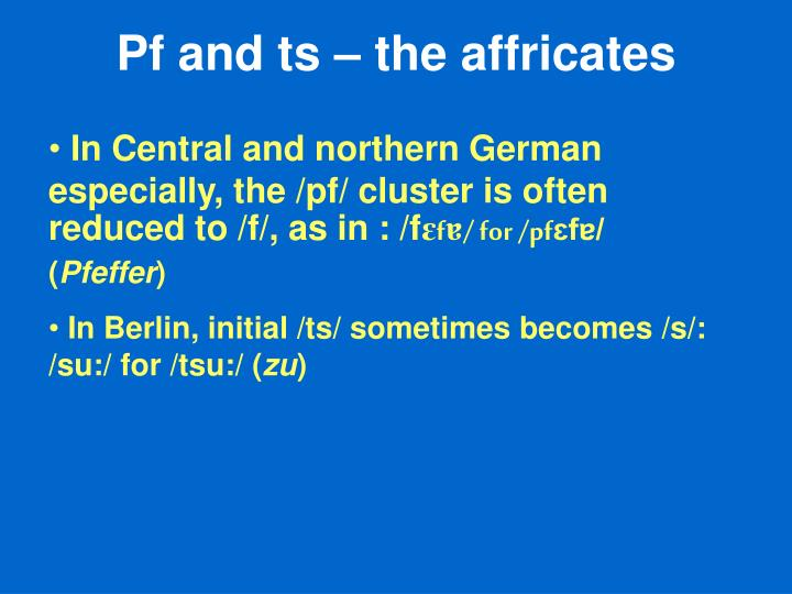 Pf and ts – the affricates