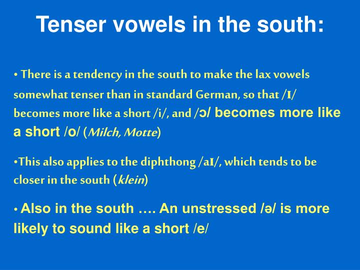Tenser vowels in the south: