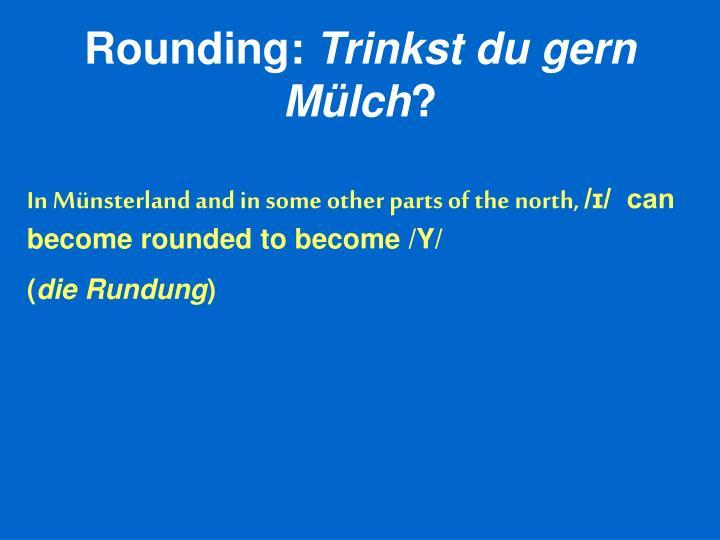 Rounding: