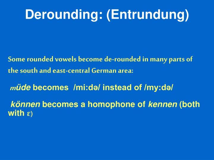 Derounding: (Entrundung)
