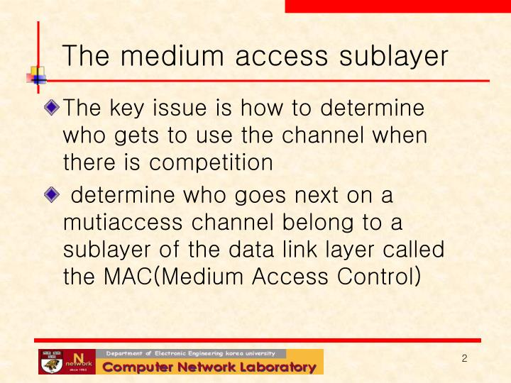 The medium access sublayer