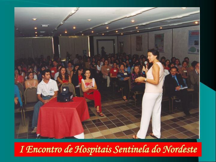 I Encontro de Hospitais Sentinela do Nordeste