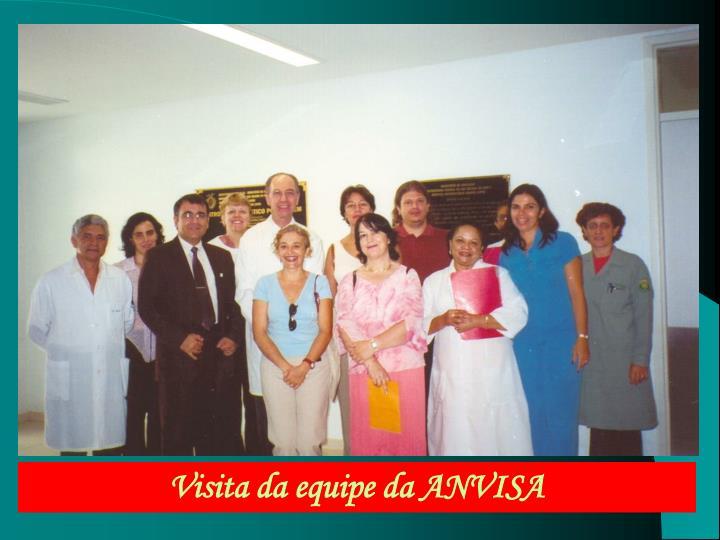 Visita da equipe da ANVISA