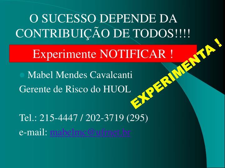 O SUCESSO DEPENDE DA CONTRIBUIÇÃO DE TODOS!!!!