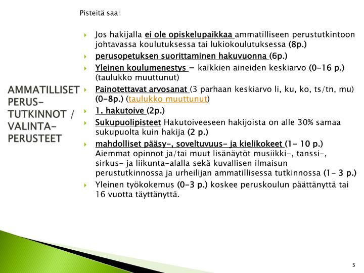 AMMATILLISET PERUS-TUTKINNOT / VALINTA-PERUSTEET