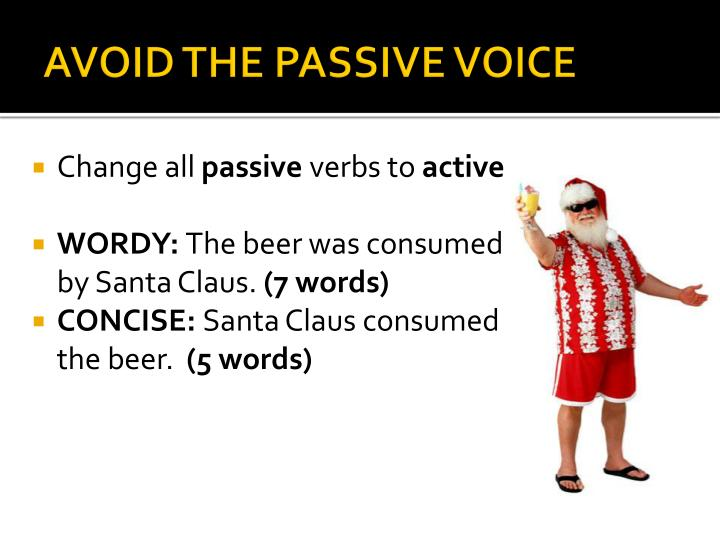 AVOID THE PASSIVE VOICE
