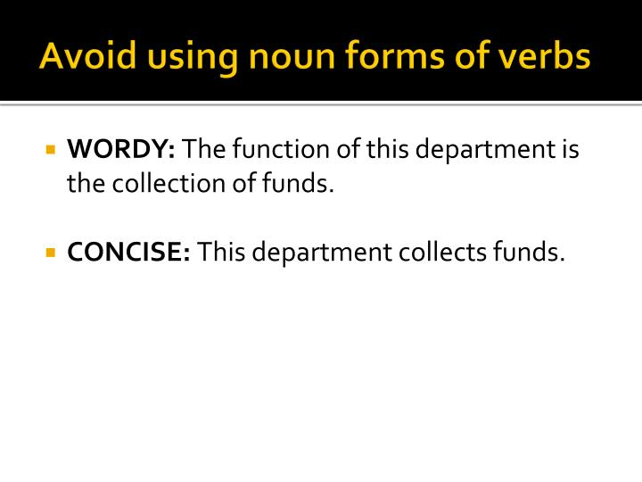 Avoid using noun forms of verbs