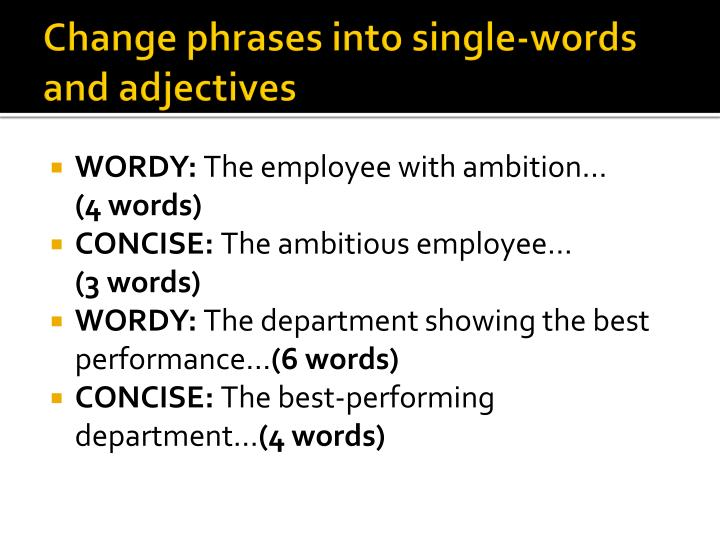Change phrases into single-words and adjectives