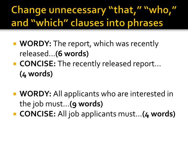 "Change unnecessary ""that,"" ""who,"" and ""which"" clauses into phrases"
