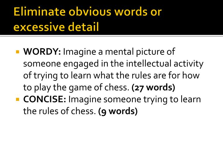 Eliminate obvious words or excessive detail