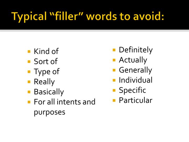 "Typical ""filler"" words to avoid:"