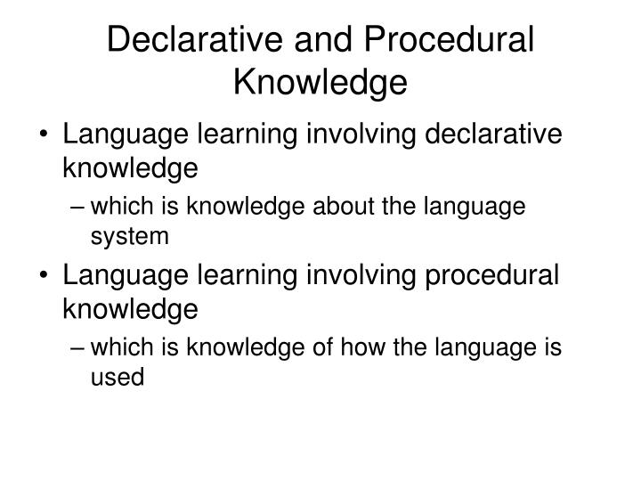 Declarative and procedural knowledge