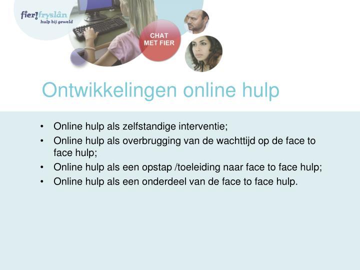Ontwikkelingen online hulp