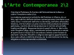 l arte contemporanea 2 2