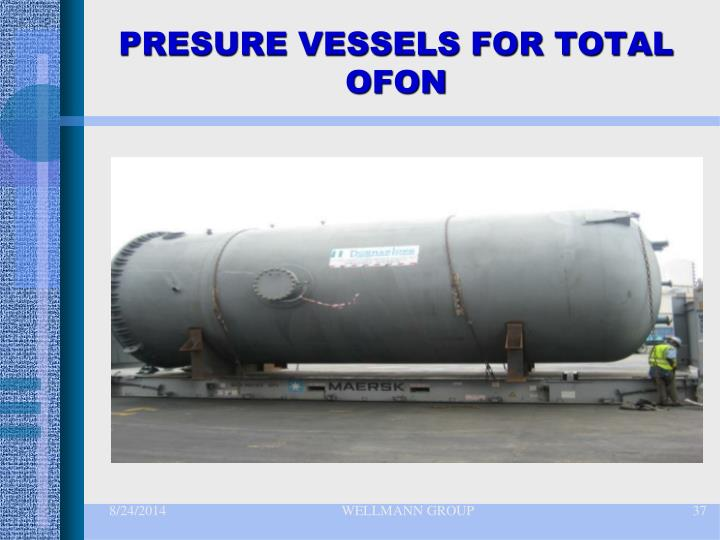 PRESURE VESSELS FOR TOTAL OFON
