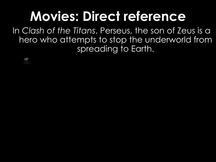 Movies: Direct reference