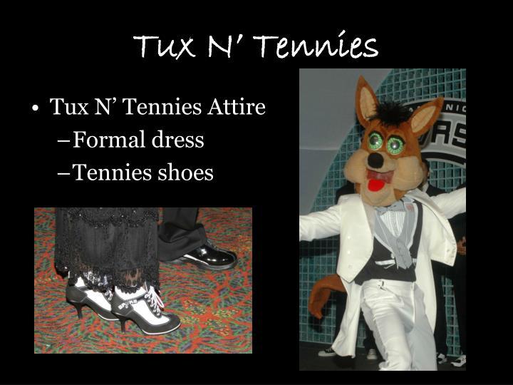 Tux N' Tennies