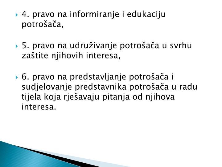 4. pravo na informiranje i edukaciju potrošača,