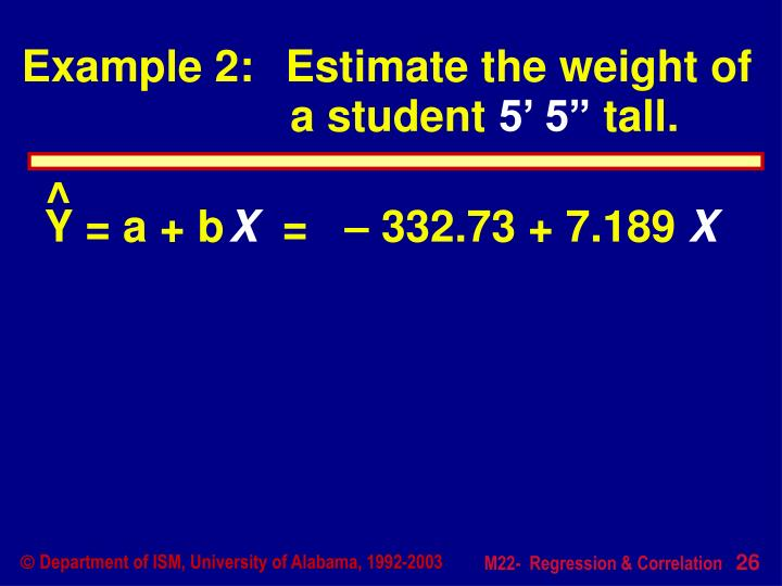 Example 2:	Estimate the weight of