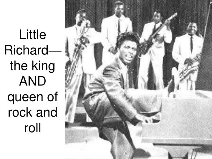 Little Richard—the king AND queen of rock and roll