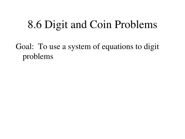 8 6 digit and coin problems