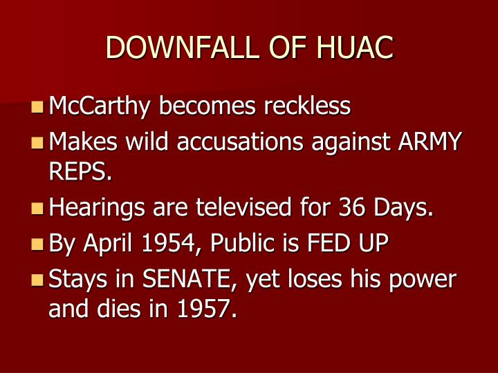 DOWNFALL OF HUAC